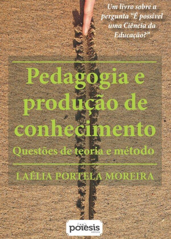 Laélia Portela Moreira - Pedagogia e produção de conhecimento