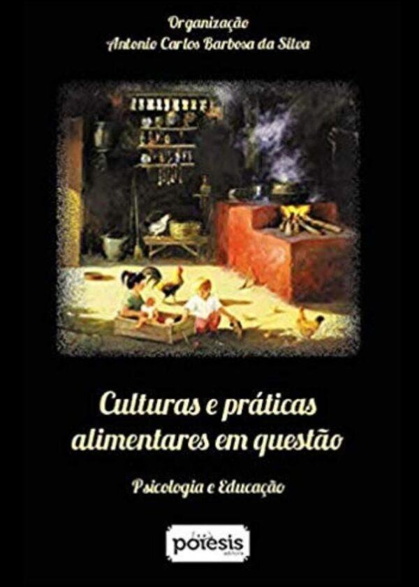 Antonio Carlos Barbosa da Silva - Culturas e práticas alimentares em questão