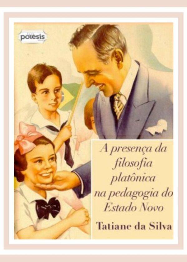 Tatiane da Silva - A presença da filosofia platônica na pedagogia do Estado Novo