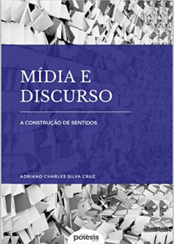 Adriano Charles da Silva Cruz - Mídia e discurso: a construção de sentidos