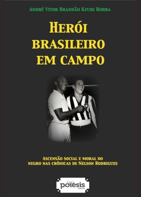 André Kfuri Borba - Heróis brasileiros em campo