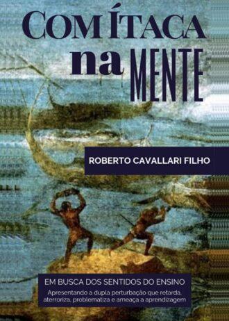 Roberto Cavallari Filho - Com Ítaca na mente