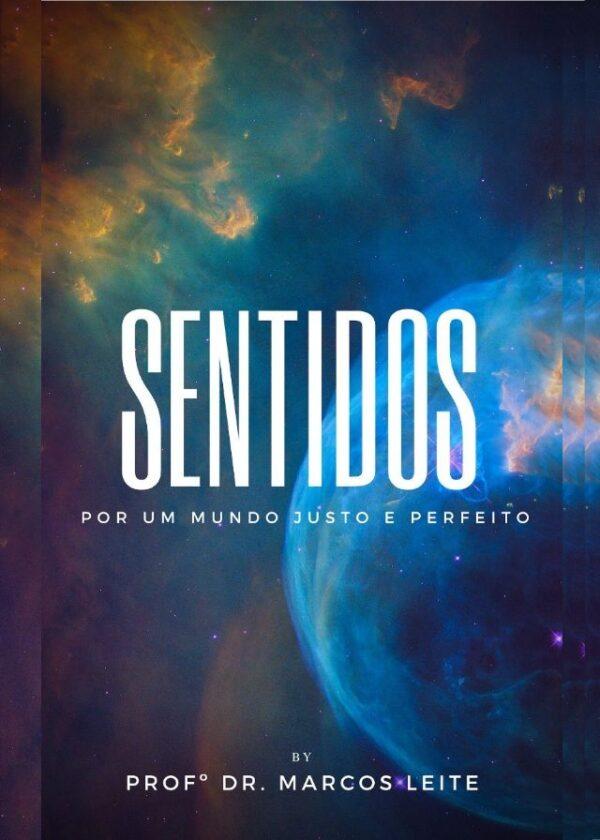 """Marcos Leite - Sentidos""""por um mundo justo e perfeito"""