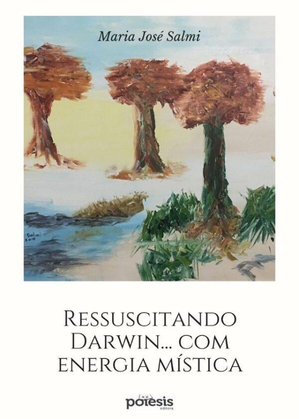 Maria José Salmi - Ressuscitando Darwin